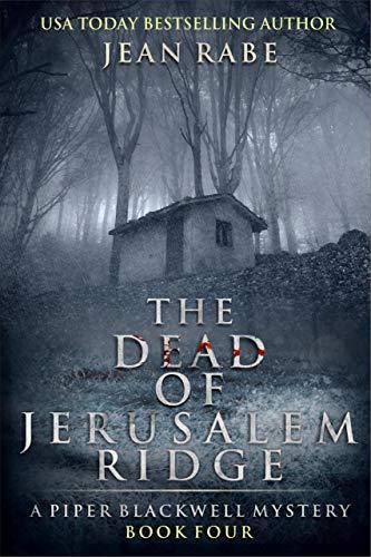 The Dead of Jerusalem Ridge: A Piper Blackwell Mystery (Piper Blackwell Mysteries Book 4) by [Jean Rabe]