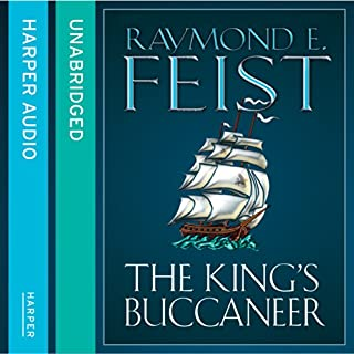 The King's Buccaneer                   By:                                                                                                                                 Raymond E. Feist                               Narrated by:                                                                                                                                 Peter Joyce                      Length: 23 hrs and 15 mins     360 ratings     Overall 4.7