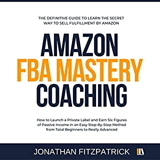 Amazon FBA Mastery Coaching cover art