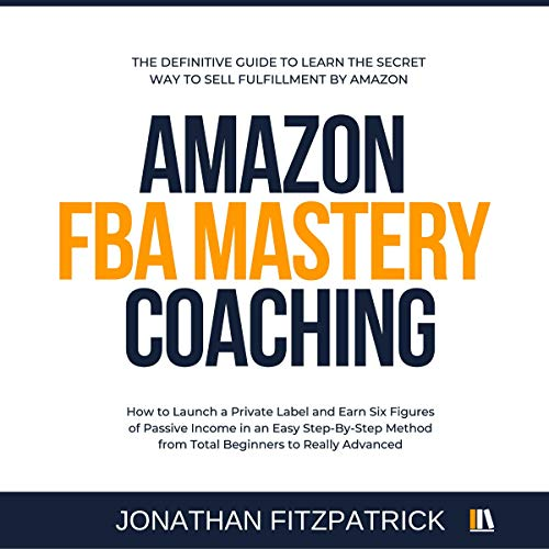 Amazon FBA Mastery Coaching audiobook cover art