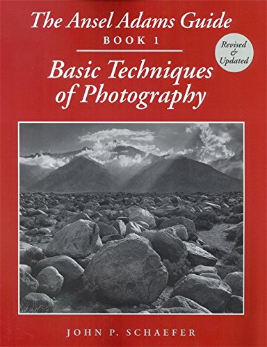 The Ansel Adams Guide: Basic Techniques of Photography - Book 1 (Ansel Adams's Guide to the Basic Techniques of Photography)