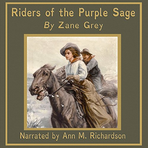 Riders of the Purple Sage                   By:                                                                                                                                 Zane Grey                               Narrated by:                                                                                                                                 Ann Richardson                      Length: 11 hrs and 49 mins     17 ratings     Overall 4.8