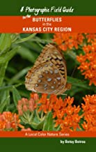 A Photographic Field Guide to the Butterflies in the Kansas City Region
