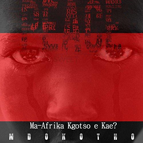 Ma-Afrika Kgotso E Kae?