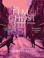 Tiny Tim and The Ghost of Ebenezer Scrooge *Children's Edition*: (Narrated with Audio Christmas Carols)