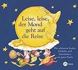 Leise, leise der Mond geht auf die Reise. CD: Die schönsten Lieder, Gedichte und Geschichten zur guten Nacht (Sauerländer Hörbuch / Tonträger)
