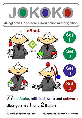 JOKOKO-Set 1+2+3+4: JOnglieren für bessere KOordination und KOgnition: 77 einfache, mittelschwere + schwere Übungen mit 1 und 2 Bällen