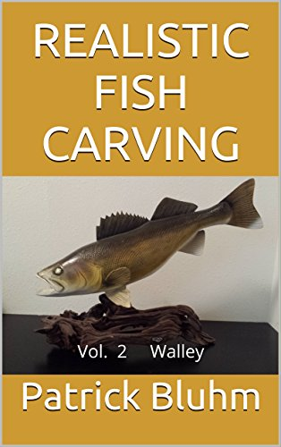 REALISTIC FISH CARVING: Walley (English Edition)