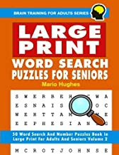 Large Print Word Search Puzzles For Seniors Vol 2: 50 Word Search Puzzles Book In Large Print For Adults And Seniors (Brain Training for Adult series) (Volume 2)