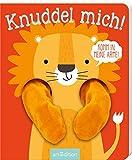 Ärmchen-Bücher: Knuddel mich!: Komm in meine Arme, kleiner Löwe!