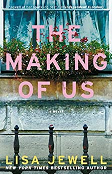 The Making of Us: A Novel by [Lisa Jewell]