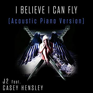 I Believe I Can Fly (Acoustic Piano Version)