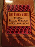 Lift Every Voice Words of Black wisdom and Celebration