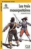 Les Trois Mousquetaires - Lectures CLE En Francais Facile [With MP3] (French Edition) by Alexandre Dumas (2007-12-18) - Cle - 18/12/2007