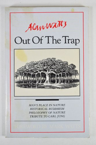 Out of the Trap: Selected Lectures of Alan W. Watts