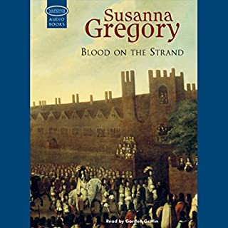 Blood on the Strand                   By:                                                                                                                                 Susanna Gregory                               Narrated by:                                                                                                                                 Gordon Griffin                      Length: 14 hrs and 42 mins     59 ratings     Overall 4.0