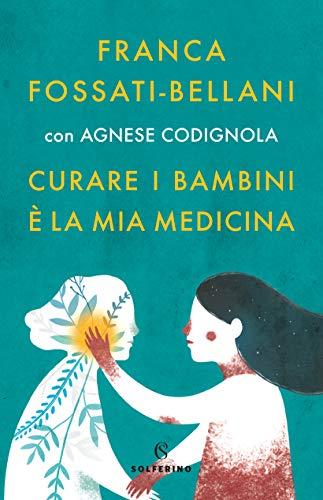 Curare i bambini è la mia medicina (Italian Edition)