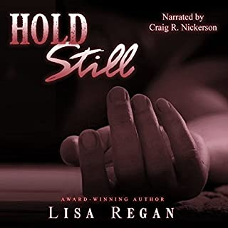 Hold Still                   By:                                                                                                                                 Lisa Regan                               Narrated by:                                                                                                                                 Craig R. Nickerson                      Length: 9 hrs and 31 mins     164 ratings     Overall 3.3
