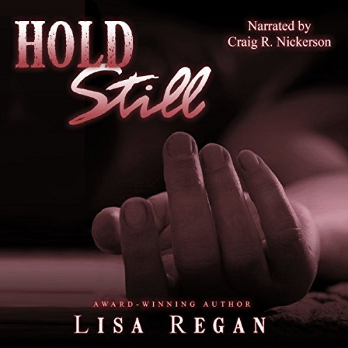 Hold Still                   By:                                                                                                                                 Lisa Regan                               Narrated by:                                                                                                                                 Craig R. Nickerson                      Length: 9 hrs and 31 mins     1 rating     Overall 3.0