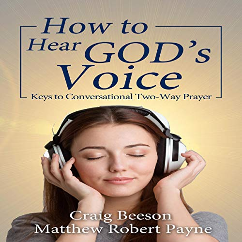 How to Hear God's Voice: Keys to Conversational Two-Way Prayer cover art