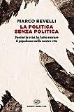La politica senza politica. Perché la crisi ha fatto entrare il populismo nelle nostre vi...