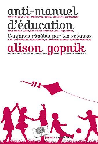 Anti-manuel d'éducation: L'enfance révélée par les sciences (Essais)