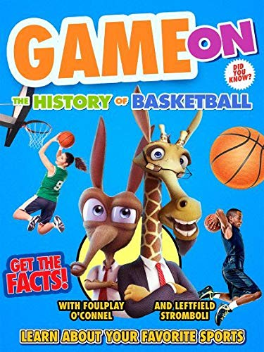 Game On: The History Of Basketball