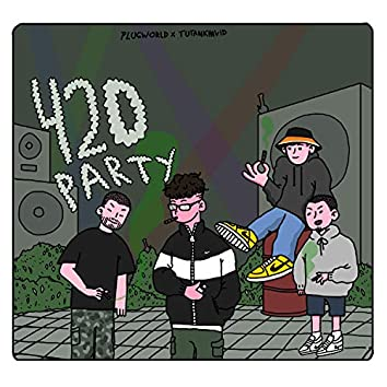 420Party (feat. Tutan Khavid)