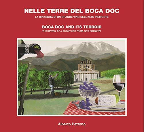 Nelle terre del Boca doc. La rinascita di un grande vino dell'Alto Piemonte. Ediz. italiana e inglese