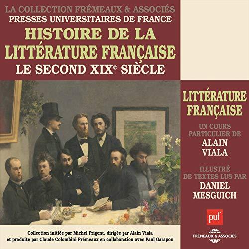 Histoire de la littérature française - Le second XIXe siècle (Cours particulier)
