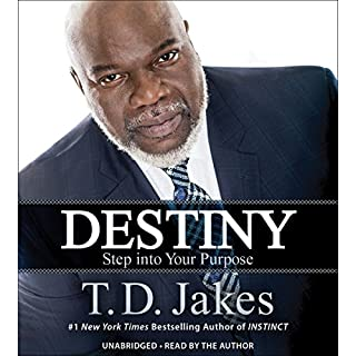 Destiny     Step into Your Purpose              By:                                                                                                                                 T. D. Jakes                               Narrated by:                                                                                                                                 T. D. Jakes                      Length: 8 hrs and 6 mins     1,703 ratings     Overall 4.8