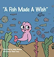 A Fish Made a Wish