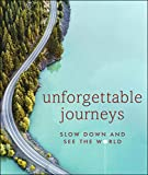 Unforgettable Journeys: Slow down and see the world (English Edition)