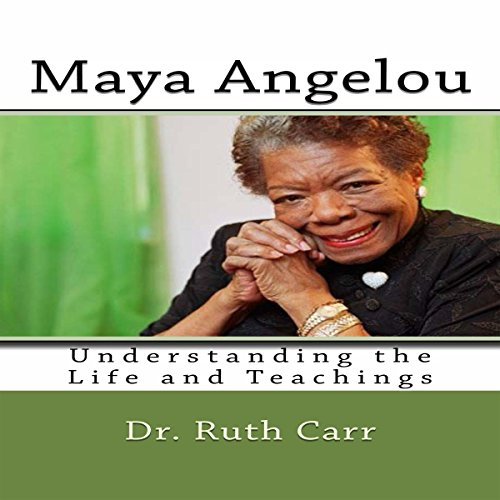 Maya Angelou     Understanding the Life and Teachings of a True American Author, Poet, and Civil Rights Leader              By:                                                                                                                                 Dr. Ruth Carr                               Narrated by:                                                                                                                                 Sandra Dyson                      Length: 52 mins     3 ratings     Overall 5.0