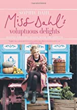 Miss Dahl's Voluptuous Delights: Recipes for Every Season, Mood, and Appetite Hardcover – March 2, 2010