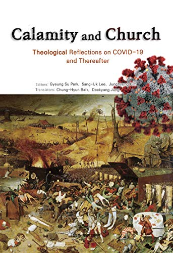 Calamity and Church: Theological Reflections on COVID-19 and Thereafter (English Edition)