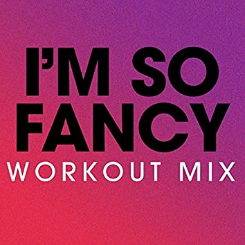I'm so Fancy - Single