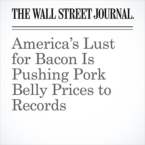 America's Lust for Bacon Is Pushing Pork Belly Prices to Records copertina