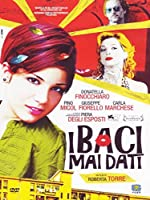I Baci Mai Dati [Italian Edition]