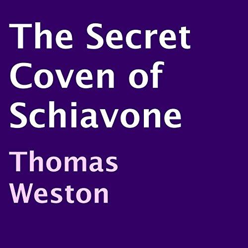 The Secret Coven of Schiavone audiobook cover art