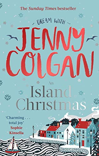 An Island Christmas: Fall in love with the ultimate festive read from bestseller Jenny Colgan (Mure Book 4) by [Jenny Colgan]