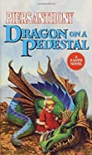 Dragon on a Pedestal (Xanth) by Piers Anthony (1987-06-12)