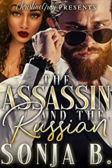 The Assassin and The Russian: The Spin-Off Of Releasing The Silent Killer by [Sonja B., FoolProof Editing]