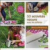 50 activités nature avec les enfants - Petites créations au fil des saisons