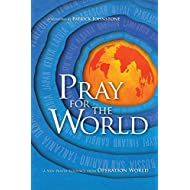 Pray for the World: A New Prayer Resource from Operation World (Operation World Resources)