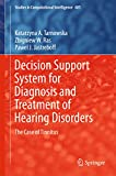 Decision Support System for Diagnosis and Treatment of Hearing Disorders: The Case of Tinnitus (Studies in Computational Intelligence Book 685)