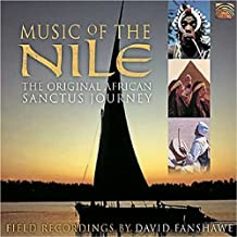 Music Of The Nile: The Original African Sanctus Journey by David Fanshawe (2003-04-28)