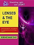 Shedding Light On Lenses and the Eye