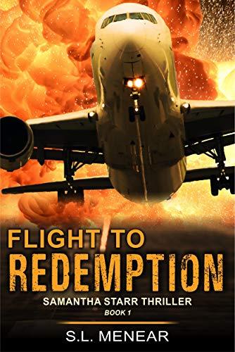 Flight to Redemption (A Samantha Starr Thriller, Book 1) by [S.L. Menear]