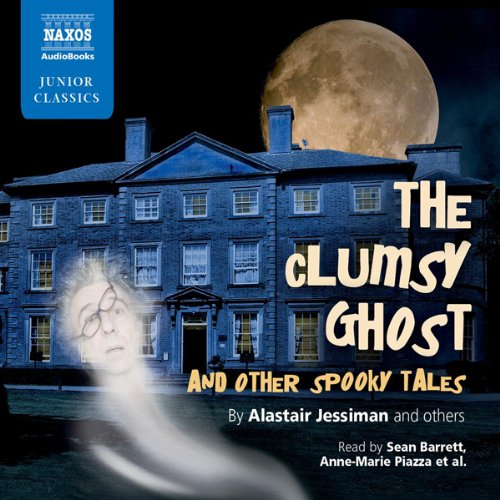 The Clumsy Ghost and Other Spooky Tales audiobook cover art